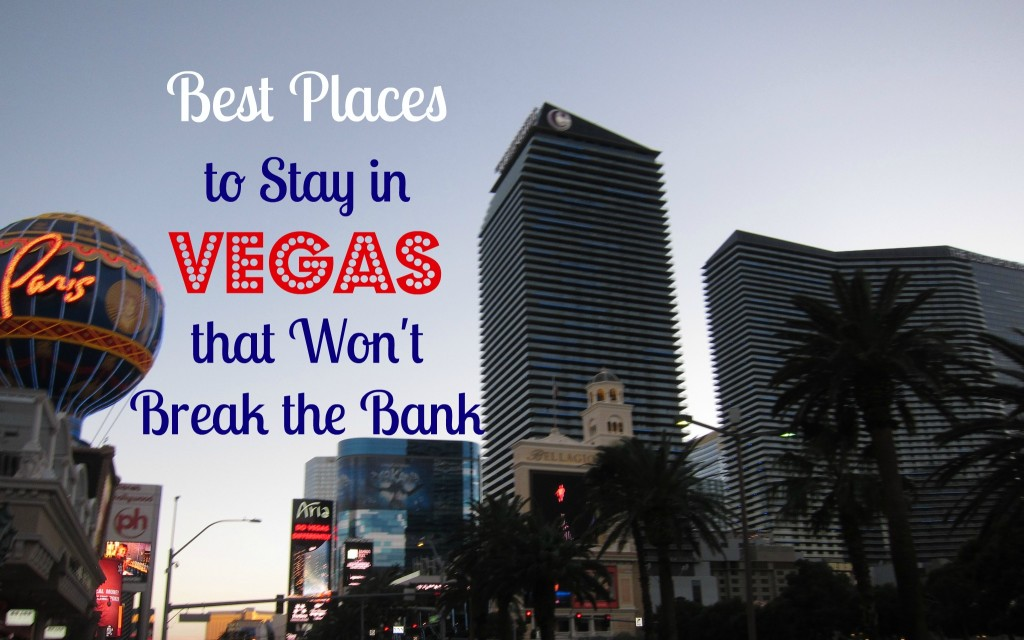 Best Places to Stay in Vegas